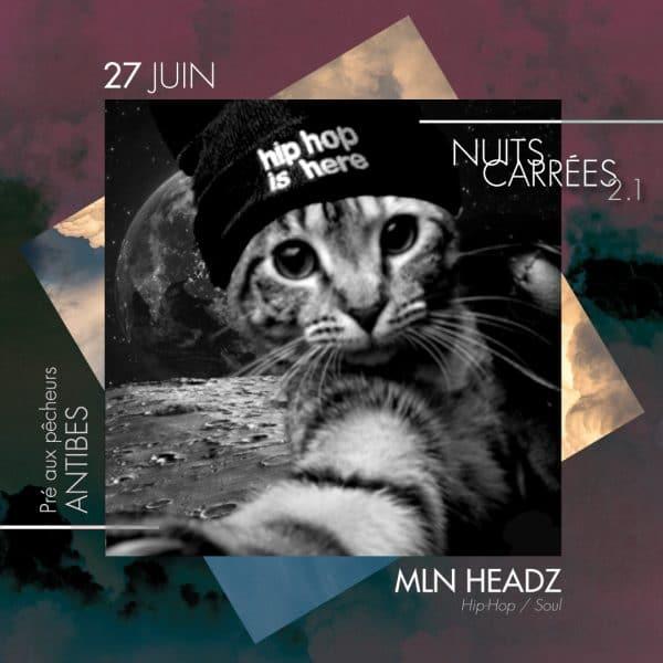 MLN Headz nuits carrées 2.1 27 juin
